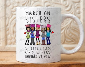 Womens March mug, Sisterhood gift, March on DC mug, Pussy hat project, Sisters march, nasty women, womans march on washington