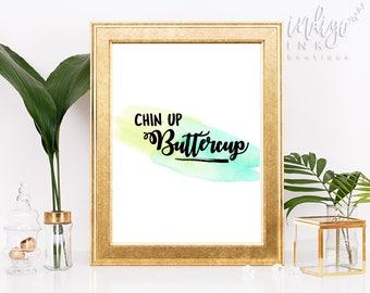 Chin Up Buttercup Watercolor Art Print   Girl Boss   Housewarming Gift   Digital Art Download   Printable Gift   Motivational Quote