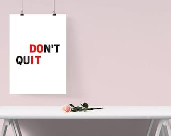 Don't Quit, Motivational Print, Inspirational Print, Printable Quote, Home Decor, Office Decor