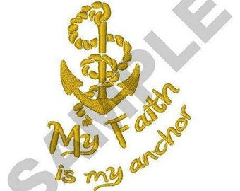 Faith Is My Anchor - Machine Embroidery Design