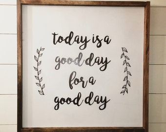 Today is a Good Day Sign