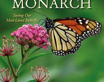 The MONARCH: Saving Our Most-Loved Butterfly - Hardcover Book + FREE SEEDS