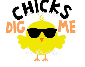 chicks dig me svg png jpg cut file digital download great for a baby boy