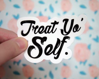 Treat Yo Self Funny Sticker - TV Show Stickers - Parks Decals - Notebook Stickers - Popular Recreations Stickers - Tumblr - Meme - S88