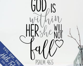 God Svg, Faith Svg, God Is Within Her She Will Not Fall Svg, Dxf, Jpg, Svg files for Cricut, Svg files for Silhouette, Vector Art, Clip Art
