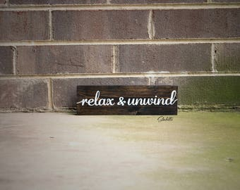 Relax and Unwind, Farmhouse Sign, Wooden Sign, Relax and Unwind Quote, Relax and Unwind Sign, Gift,  Wood Sign, Wooden Signs, Wood Signs