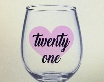 Twenty one wine glass. Twenty one gift. 21st wine glass. 21st gift. 21 wine glass. 21 gift. Gift for 21. Finally 21. Finally twenty one gift