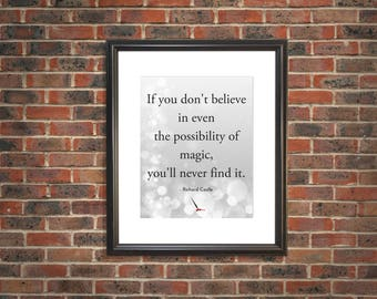 Castle Quote printable - If you don't believe in even the possibility of magic you'll never find it, Castle TV show, design, Richard Castle