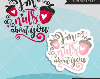 Valentine Clipart. Valentine's Day Word Art. I am Nuts About you Wording. Valentine graphics, Calligraphy wording, holiday clipart.