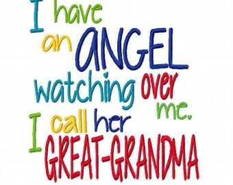 I have an Angel watching over me I call her Great Grandma 4x4 5x7 6x10 Machine Embroidery Design Instant Download Baby shower shirt bib gift