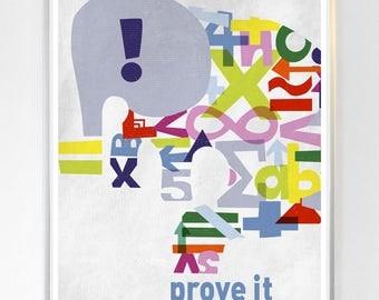 Prove It, Science Poster Art Print, Original Illustration, Science - Mathematics Art Print