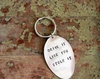 "Spoon Key Ring, Spoon Key Chain, Stamped Spoon Key Ring ""Drive It Like You Stole It"" Large Key Ring, Heavy Duty Metal Key Chain, Fun Gift"