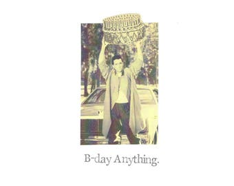 B-day Anything 80's Birthday Card | Funny John Cusack Pun Retro Movie Film Humor For Her Women Hipster Weird Indie