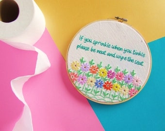 If You Sprinkle When You Tinkle, Please Be Neat And Wipe The Seat. Hand Embroidery Wall Hoop