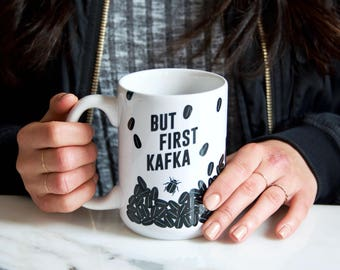 But First, Kafka Coffee Mug, Ceramic Mug, Literary Gift, Coffee Cup College Student Gift, English Major, But First Coffee, Funny Coffee Mug