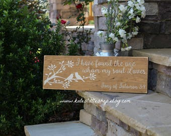 I Have Found The One Whom My Soul Loves. Song Of Soloman 3:4  Hand Painted Wood Stained Sign. Mothers Day . Wedding idea. Wedding Decor