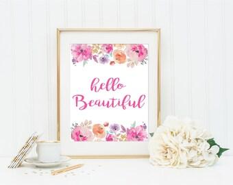 Hello Beautiful - Digital Print - Floral Nursery, Shabby Chic, Watercolor Flowers, Wall Art, Baby Girl Room