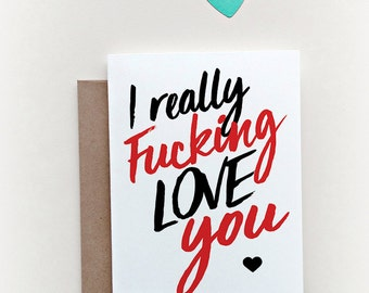 F*ck I Love You | I F*cking Love You | Mature Valentine Card | I really fucking love you