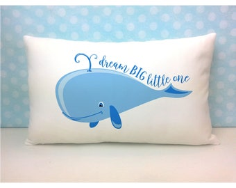 Whale Pillow, Dream Big Little One, Nursery Pillow, Nursery Decor