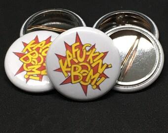 The Humans | KA FUCKIN' BOOM! | 1-inch Buttons |