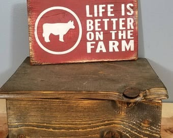 Life is Better on the Farm - Cow , hand painted, distressed, wooden sign.