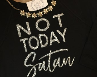 Not Today Satan Relaxed Sweatshirt - Not Today Off the Shoulder Tee - Graphic Raw Edge Neck Sweatshirt - Southern Girls Collection Shirt