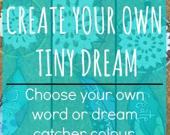 CREATE your own TINY DREAM - Handmade Dream catchers with powerful and inspirational words to encourage + support big dreams and tiny wishes