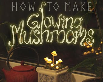 Tutorial: How to make Glowing Mushrooms - PDF