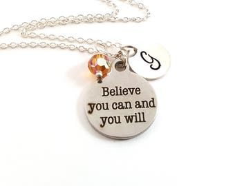 Believe You Can and You Will - Inspirational Quote - Swarovski Birthstone - Personalized Initial Necklace - Sterling Silver - Gift for Her