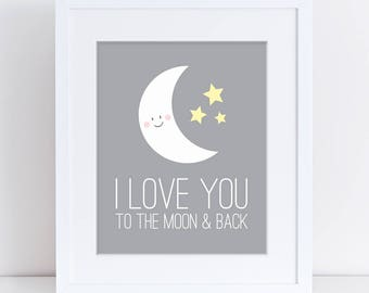 I Love You to the Moon and Back Print, Moon and Stars, Baby Gift, Baby Shower Gift, Grey Nursery Art, Baby Room, Cool Art, Wall Art, Decor
