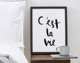 C'est la vie French Print - Hand drawn French typographic poster - quote wall art