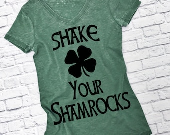 Shake Your Shamrocks Tee Shirt. St Patricks Day TShirt. St Pattys Day Tee. Irish Shirt. Irish Tee. Irish TShirt. V-Neck St Patricks Shirt
