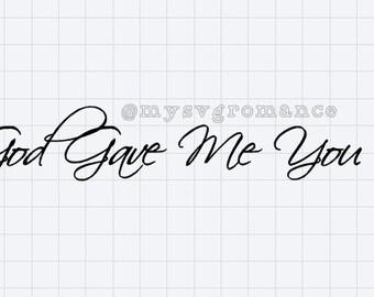 God Gave Me You - SVG - Cutting File - Cricut - Silhouette