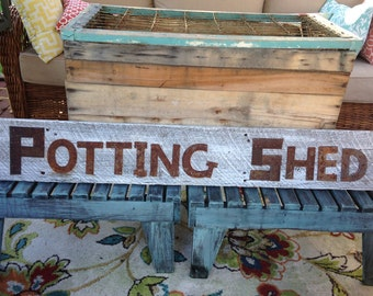 Vintage Replica Sign-POTTING SHED Made with 1905 Barn Wood and Hand Forged Metal
