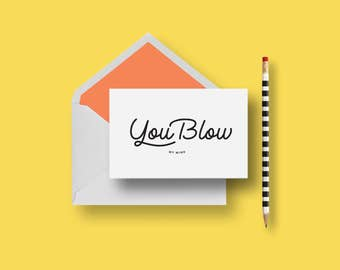 You Blow, Funny, Humorous, Instant Download, Printable Card