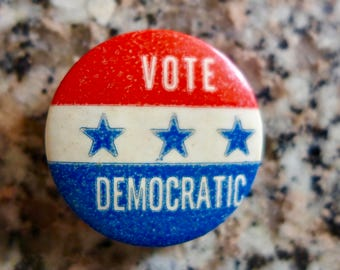 "Vintage 1960s Democratic Party Campaign Button / ""Vote Democratic"""
