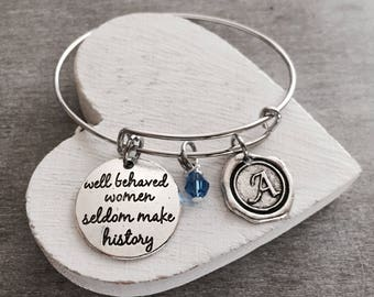 Well behaved women, seldom make history, Silver Bracelet, Charm Bracelet, Friend, Sister, Silver Jewelry, STAINLESS STEEL,Gifts for,