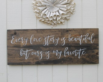 Every Love Story Is Beautiful But Ours Is My Favorite Sign, Bedroom Decor, Wood Signs, Bedroom Sign, Wedding Gift, Wedding Decor,Anniversary