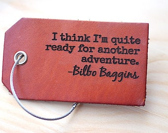 Leather Luggage Tag Personalized - I think Im quite Ready For Another Adventure, Bilbo Baggins, Travel Gift, Adventure Quote, Tolkien,