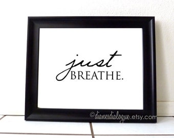 Just Breathe Printable. Digital download gift for Women. Inspirational, relaxing print, instant download, minimalistic home or spa decor