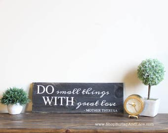 Do small things, with great love, mother theresa quotes, mother theresa sign, hanging wall sign, custom wood sign, hanging wall decor