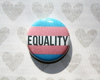 Transgender Equality LGBQT+ - one inch pinback button magnet