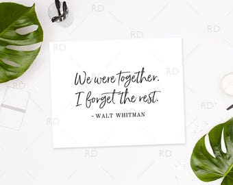 We were together. I forget the rest - PRINTABLE Wall Art / Love Wall Art Quote / We were together I forget the rest Printable / Wall Quote