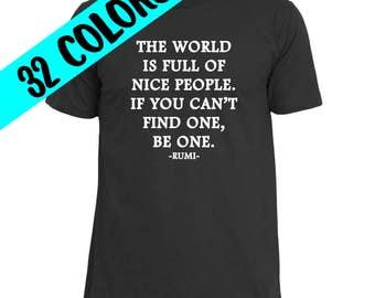 Rumi Quote Shirt, Rumi Quote, Rumi T-Shirt, Inspirational Shirt, Kindness T-Shirt, Be Kind Shirt, Inspirational T-Shirt, Motivational Shirt