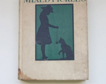 Antique Childrens Book Mixed Pickles EM Field 1900 A Story for Girls and Boys