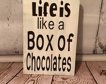Life is like a Box of Chocolates Wood Sign / Forrest Gump Gift / Wood Sign / Rustic Sign / Inspirational Sign / Forrest Gump Sign