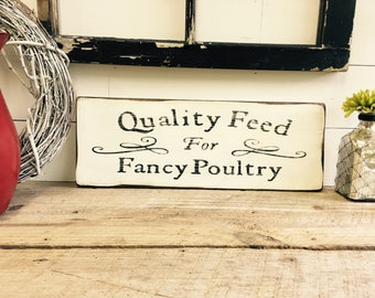 Quality Feed For Fancy Poultry, Wood Sign, Distressed, Feed Sign, Hand Painted Rustic, Farmhouse Sign, Chicken sign, Feed, signs with words