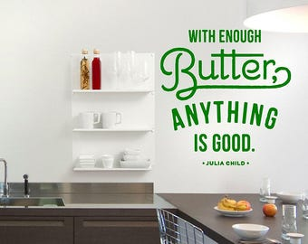 better with Butter wall decal, kitchen wall decal, Julia Child quote decal pf48