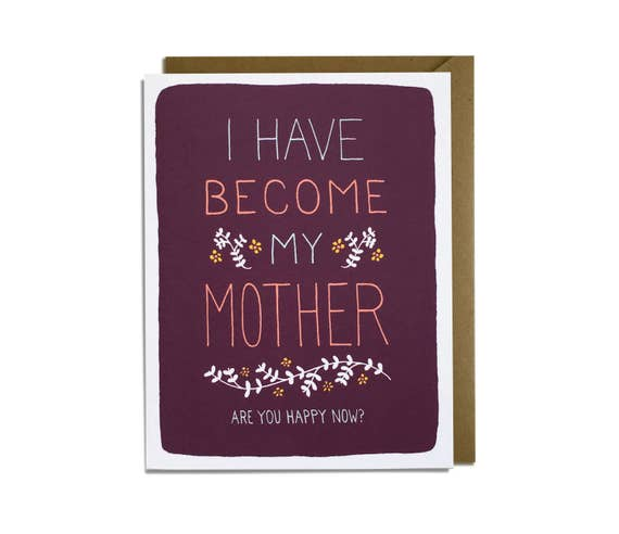 Funny Mother's Day Card - Mom Birthday, Sarcastic Card for Mom, Card for Mum, have become my mother