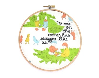 No One On The Corner Has Swagger Like Us / M.I.A. / Paper Planes / Embroidery Hoop Wall Art / Rap Lyric Hand Stitched / Funny Hip Hop Decor